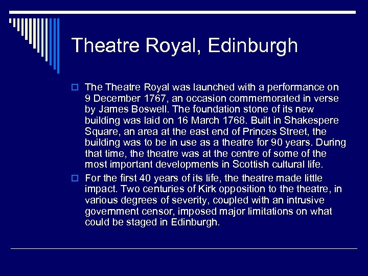 Theatre Royal, Edinburgh o Theatre Royal was launched with a performance on 9 December