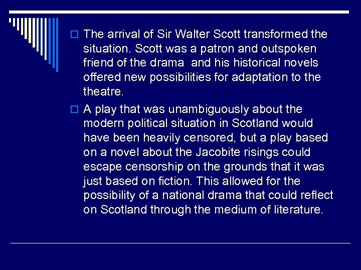 o The arrival of Sir Walter Scott transformed the situation. Scott was a patron