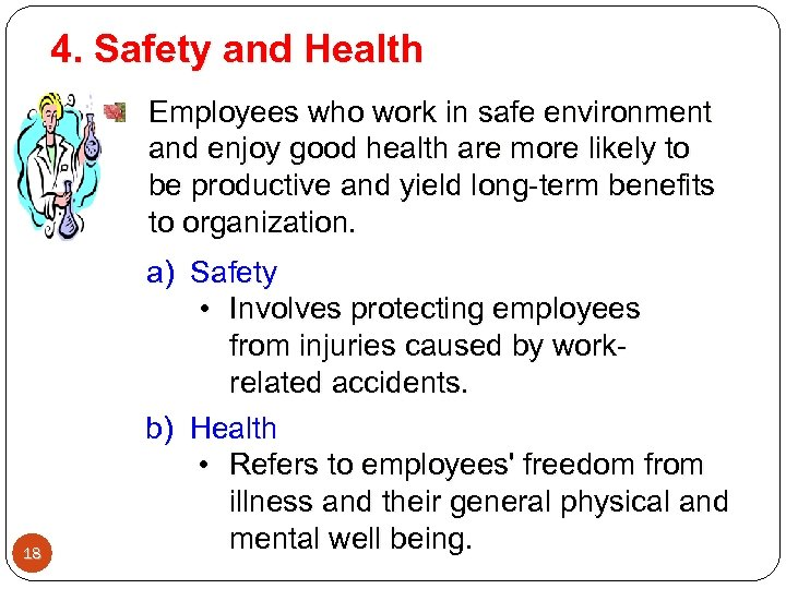 4. Safety and Health Employees who work in safe environment and enjoy good health