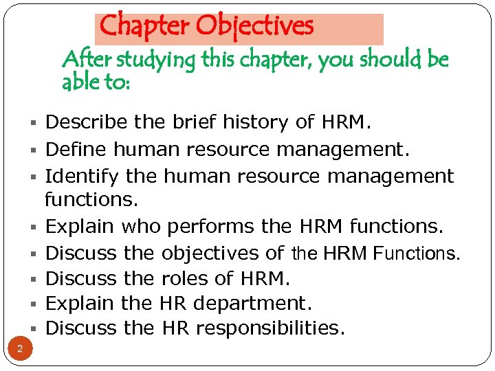 Chapter Objectives After studying this chapter, you should be able to: § Describe the