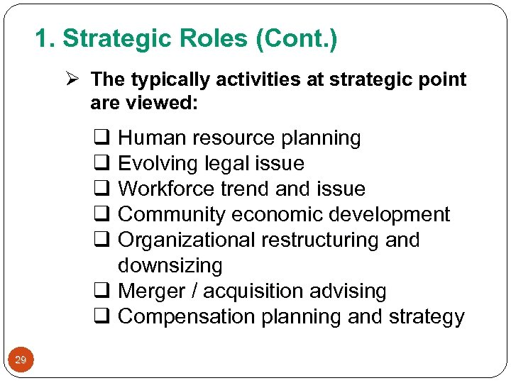1. Strategic Roles (Cont. ) Ø The typically activities at strategic point are viewed: