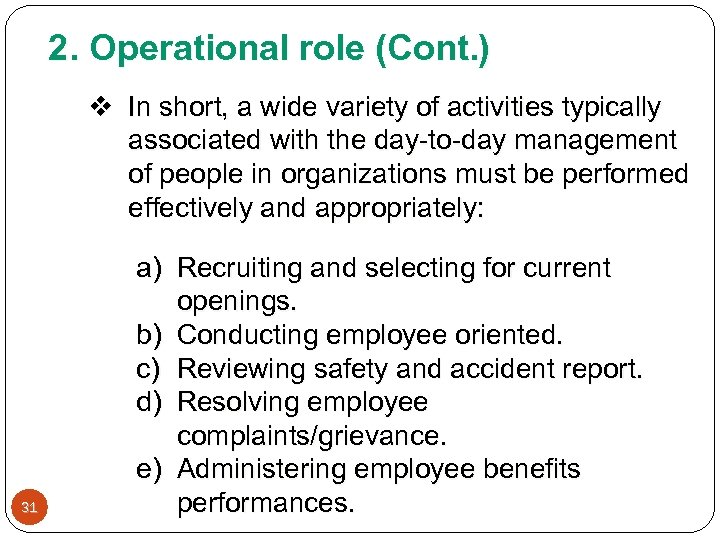 2. Operational role (Cont. ) v In short, a wide variety of activities typically