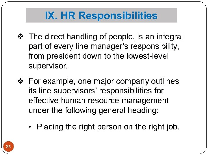 IX. HR Responsibilities v The direct handling of people, is an integral part of