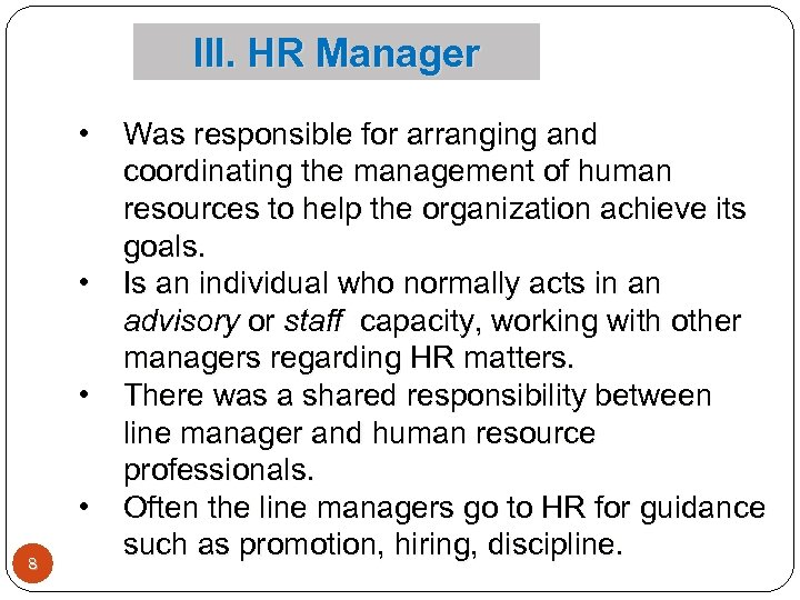 III. HR Manager • • 8 Was responsible for arranging and coordinating the management