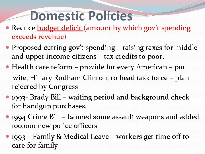 Domestic Policies Reduce budget deficit (amount by which gov't spending exceeds revenue) Proposed cutting