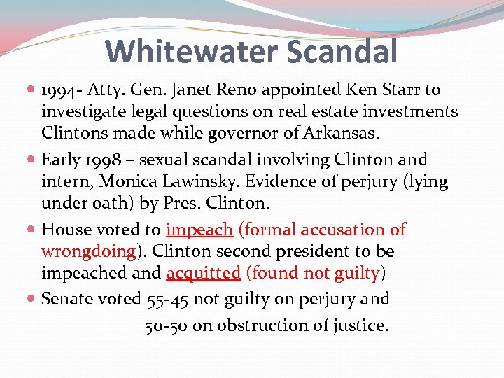 Whitewater Scandal 1994 - Atty. Gen. Janet Reno appointed Ken Starr to investigate legal