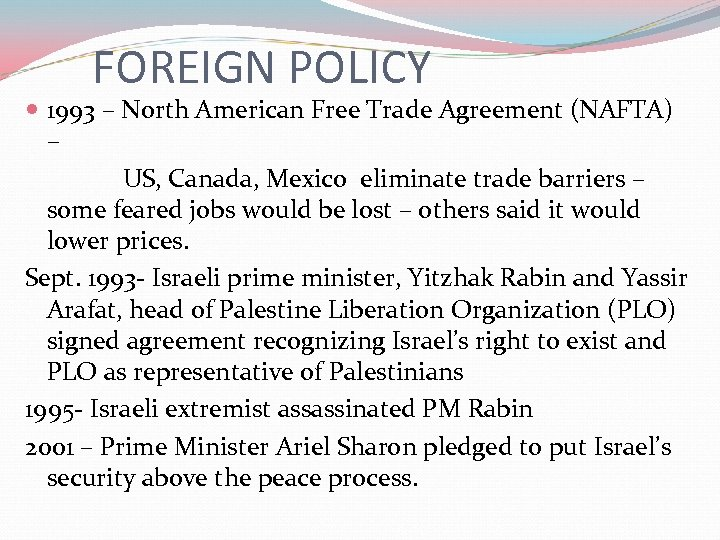 FOREIGN POLICY 1993 – North American Free Trade Agreement (NAFTA) – US, Canada, Mexico