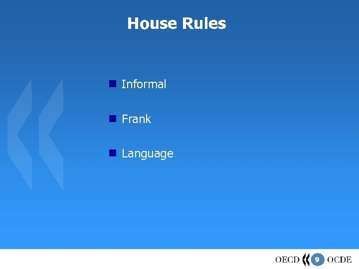 House Rules Informal Frank Language 9
