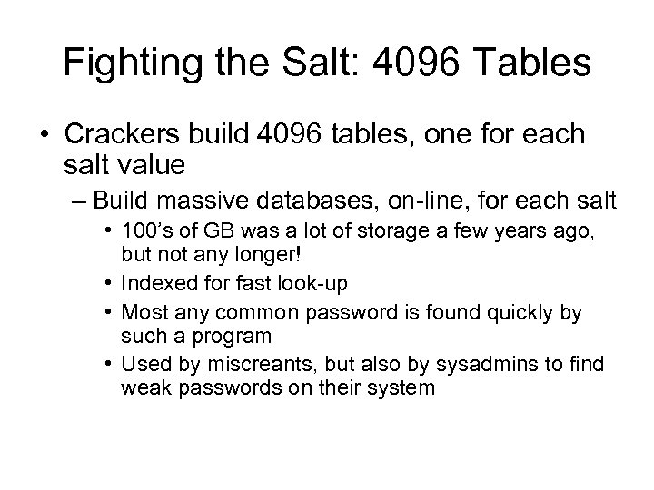 Fighting the Salt: 4096 Tables • Crackers build 4096 tables, one for each salt