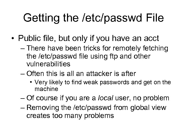 Getting the /etc/passwd File • Public file, but only if you have an acct