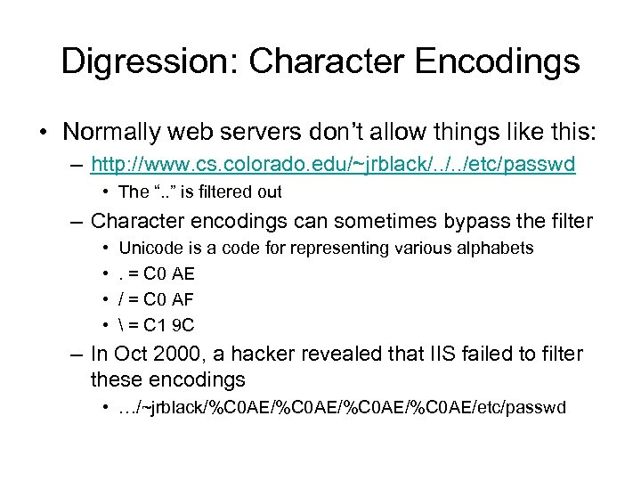 Digression: Character Encodings • Normally web servers don't allow things like this: – http: