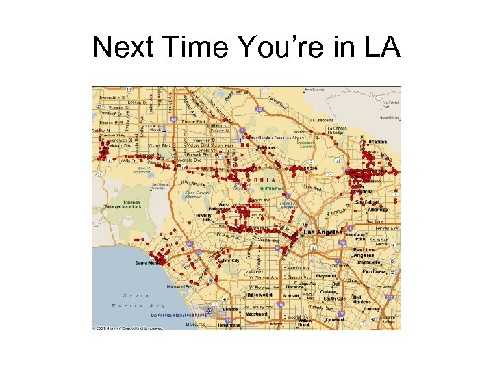 Next Time You're in LA