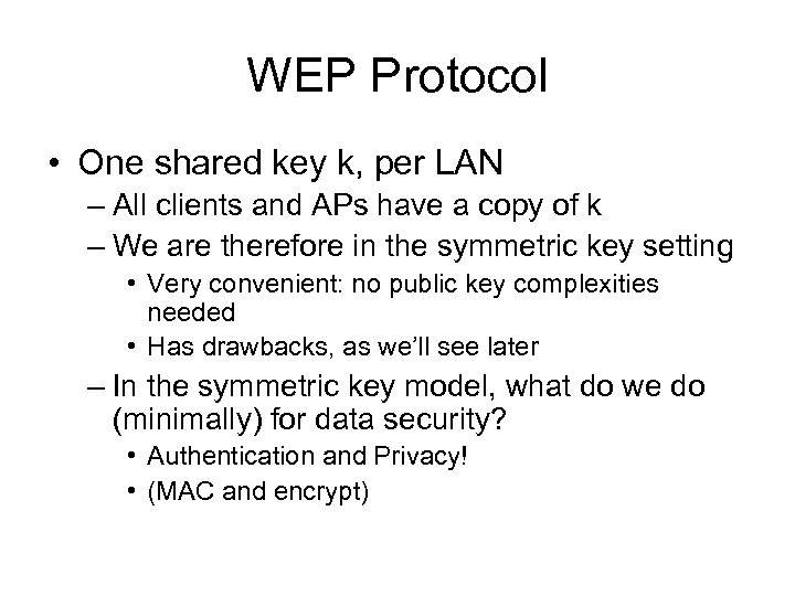 WEP Protocol • One shared key k, per LAN – All clients and APs