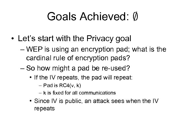 Goals Achieved: ; • Let's start with the Privacy goal – WEP is using