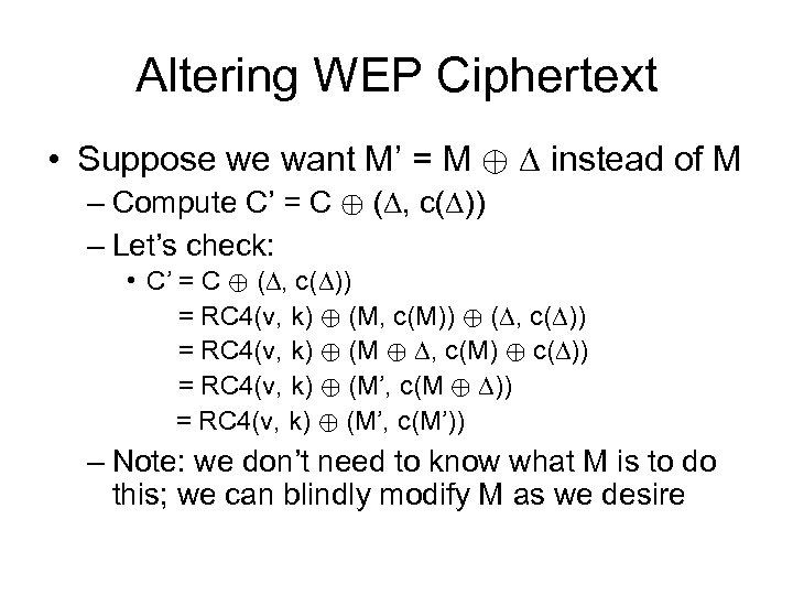 Altering WEP Ciphertext • Suppose we want M' = M © instead of M