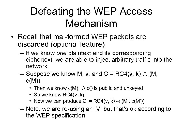 Defeating the WEP Access Mechanism • Recall that mal-formed WEP packets are discarded (optional