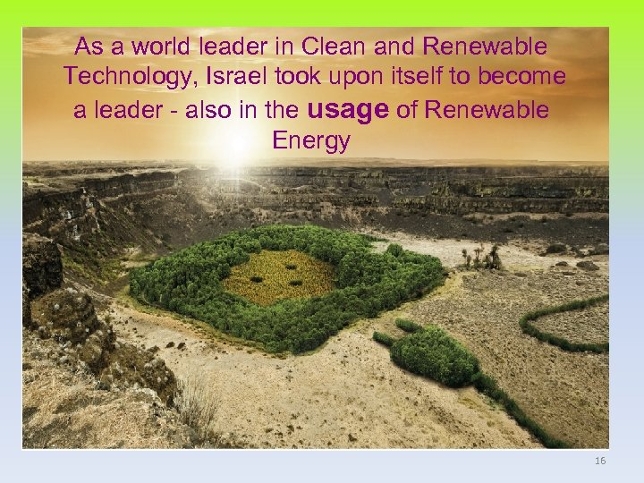 As a world leader in Clean and Renewable Technology, Israel took upon itself to