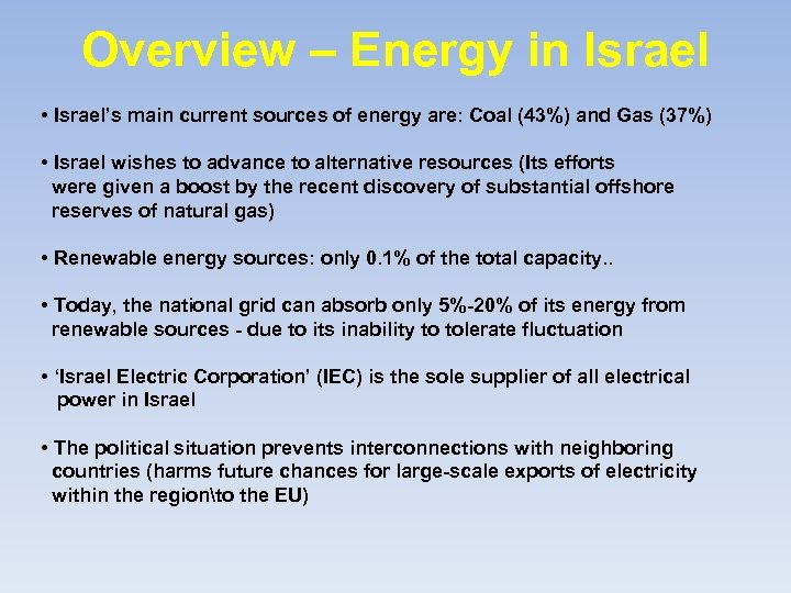 Overview – Energy in Israel • Israel's main current sources of energy are: Coal