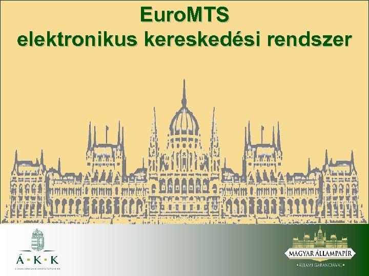 Euro. MTS elektronikus kereskedési rendszer
