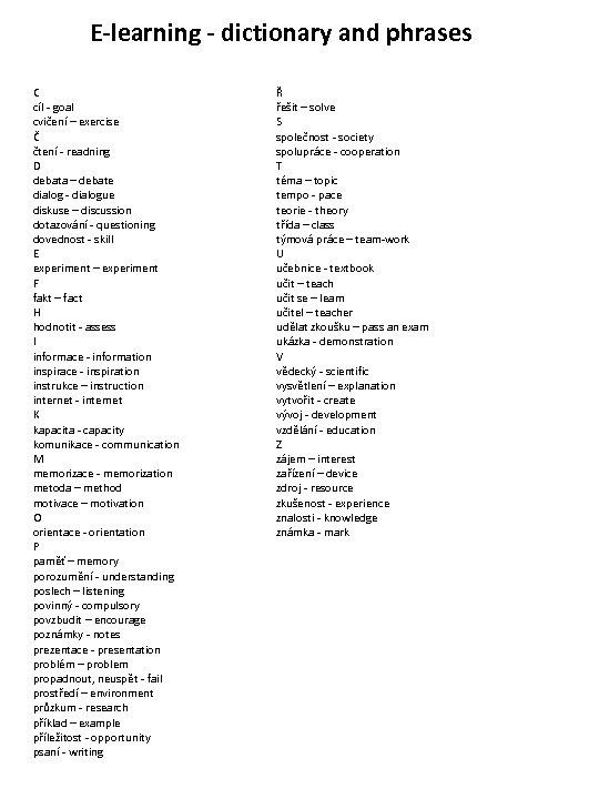 E-learning - dictionary and phrases C cíl - goal cvičení – exercise Č čtení