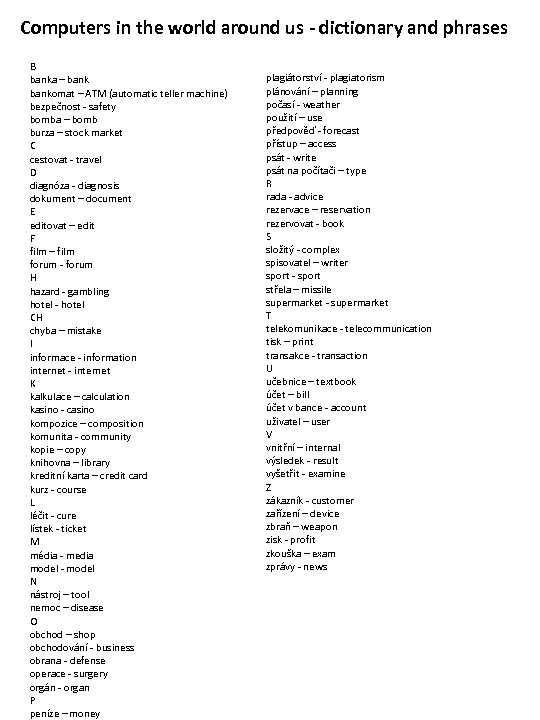 Computers in the world around us - dictionary and phrases B banka – bankomat