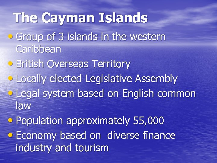 The Cayman Islands • Group of 3 islands in the western Caribbean • British