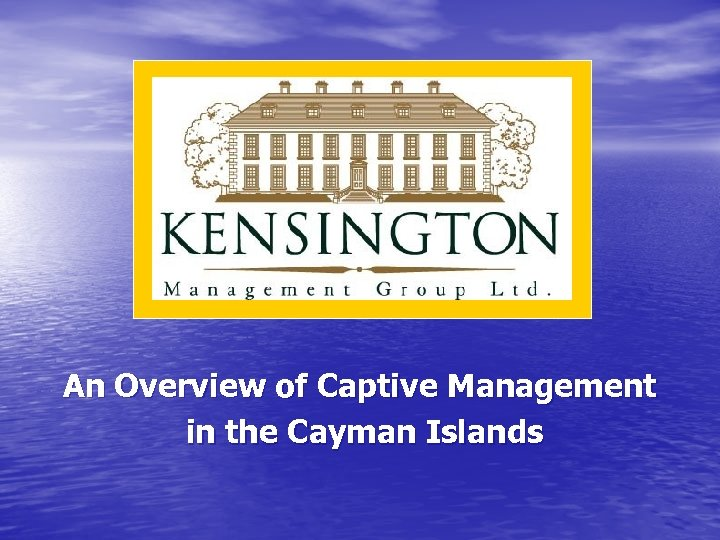 An Overview of Captive Management in the Cayman Islands