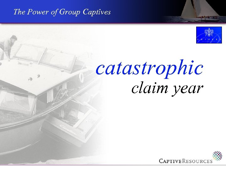 The Power of Group Captives catastrophic claim year