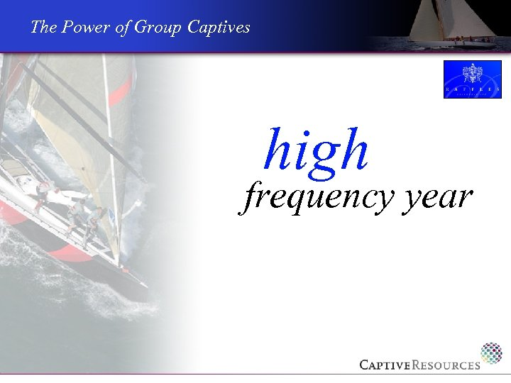 The Power of Group Captives high frequency year