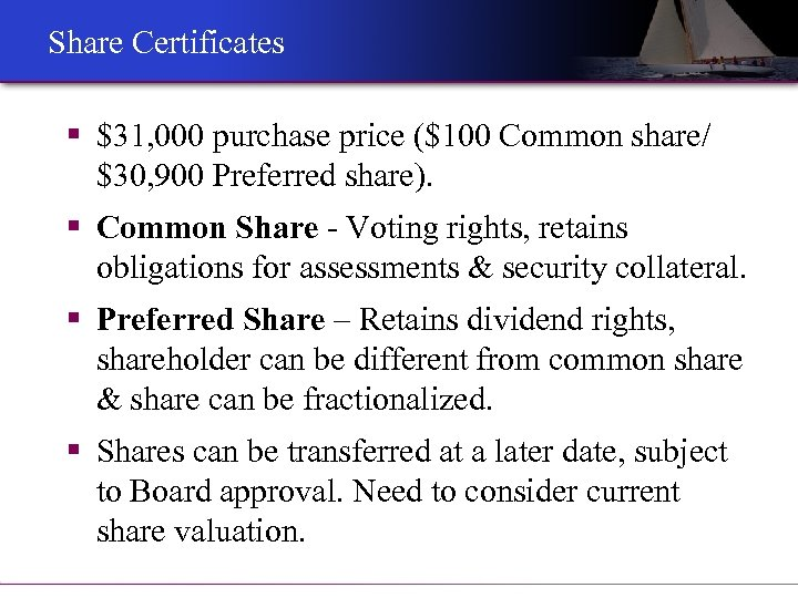 Share Certificates § $31, 000 purchase price ($100 Common share/ $30, 900 Preferred share).