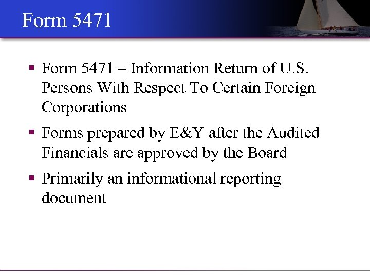 Form 5471 § Form 5471 – Information Return of U. S. Persons With Respect