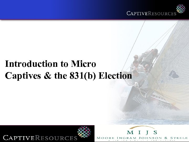 Introduction to Micro Captives & the 831(b) Election