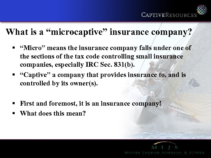 "What is a ""microcaptive"" insurance company? § ""Micro"" means the insurance company falls under"