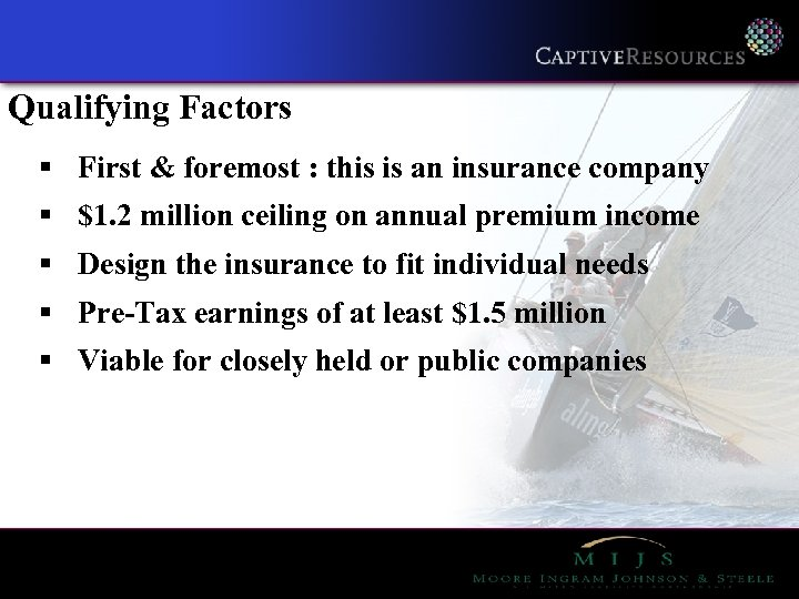 Qualifying Factors § First & foremost : this is an insurance company § $1.