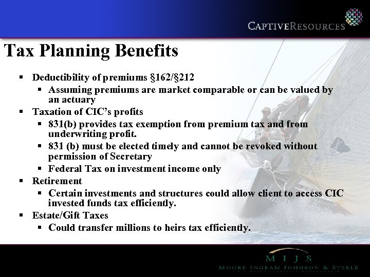 Tax Planning Benefits § Deductibility of premiums § 162/§ 212 § Assuming premiums are