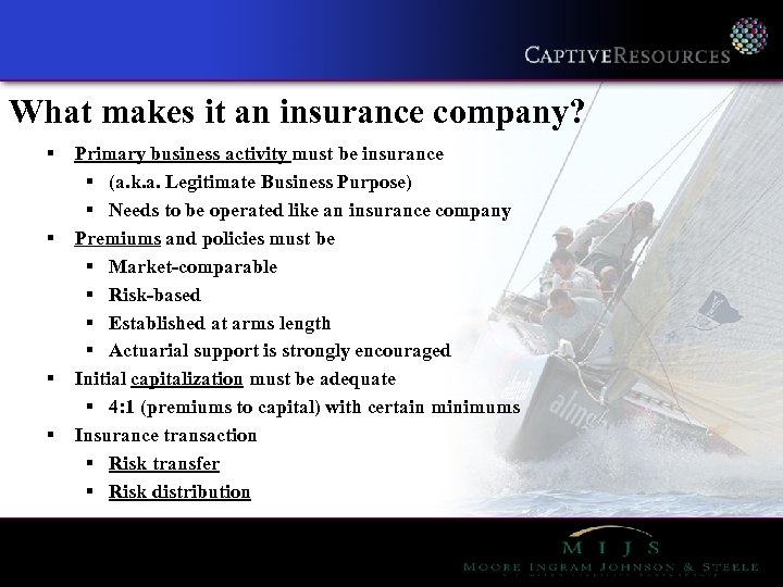 What makes it an insurance company? § § Primary business activity must be insurance