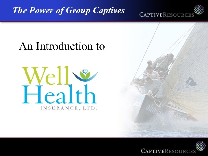 The Power of Group Captives An Introduction to