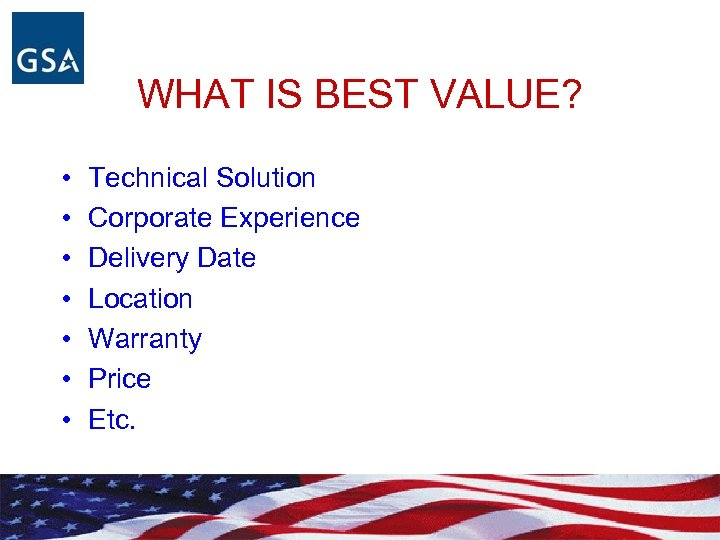 WHAT IS BEST VALUE? • • Technical Solution Corporate Experience Delivery Date Location Warranty
