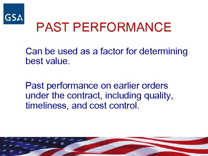PAST PERFORMANCE Can be used as a factor for determining best value. Past performance