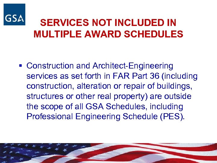 SERVICES NOT INCLUDED IN MULTIPLE AWARD SCHEDULES § Construction and Architect-Engineering services as set