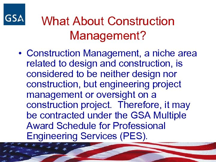 What About Construction Management? • Construction Management, a niche area related to design and