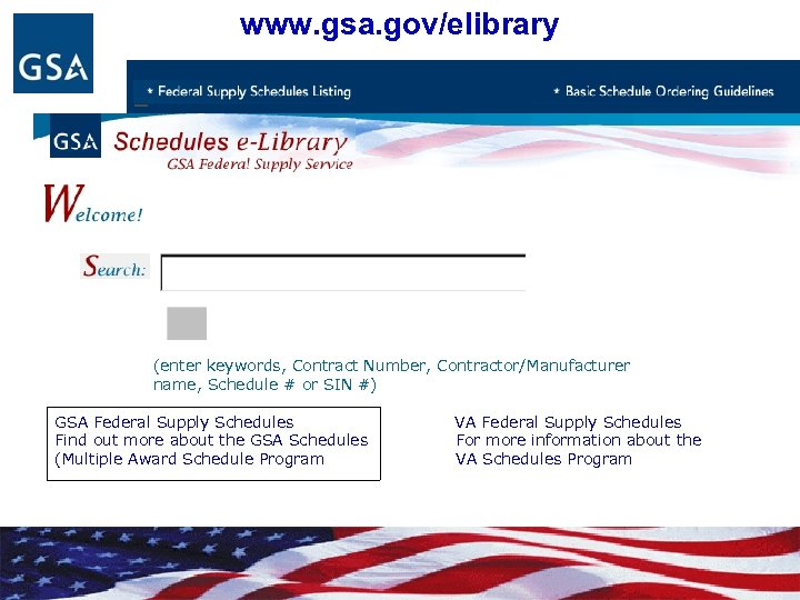 www. gsa. gov/elibrary (enter keywords, Contract Number, Contractor/Manufacturer name, Schedule # or SIN #)