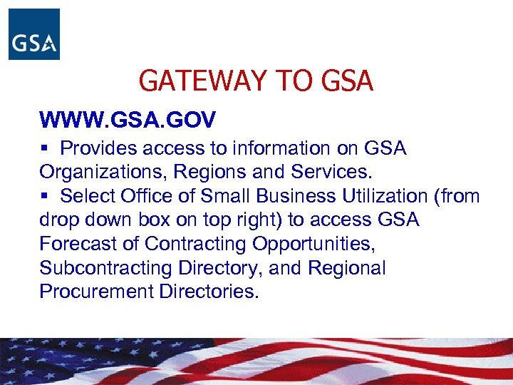 GATEWAY TO GSA WWW. GSA. GOV § Provides access to information on GSA Organizations,