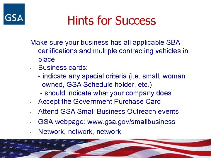 Hints for Success Make sure your business has all applicable SBA certifications and multiple