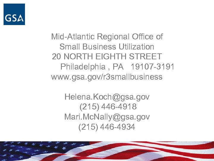 Mid-Atlantic Regional Office of Small Business Utilization 20 NORTH EIGHTH STREET Philadelphia , PA