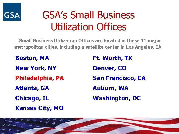 GSA's Small Business Utilization Offices are located in these 11 major metropolitan cities, including