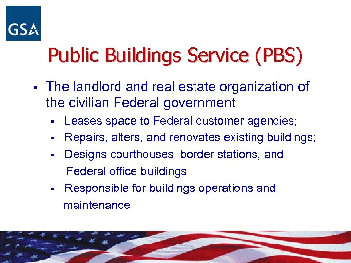 Public Buildings Service (PBS) § The landlord and real estate organization of the civilian