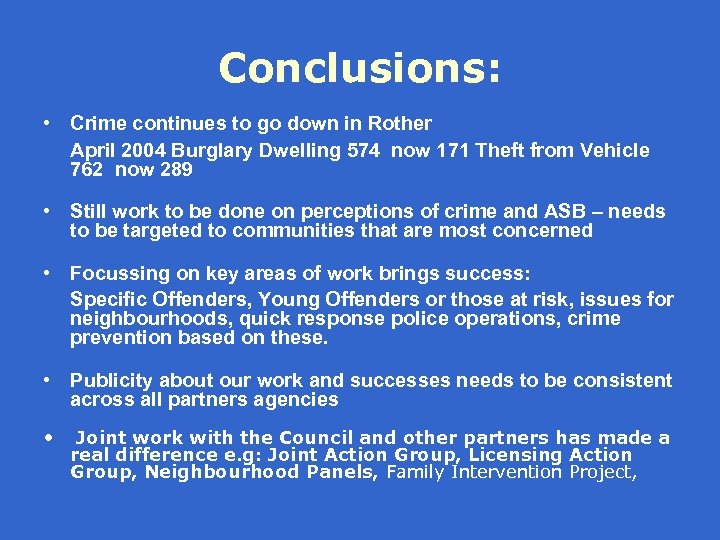 Conclusions: • Crime continues to go down in Rother April 2004 Burglary Dwelling 574