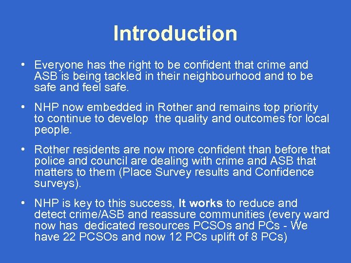 Introduction • Everyone has the right to be confident that crime and ASB is