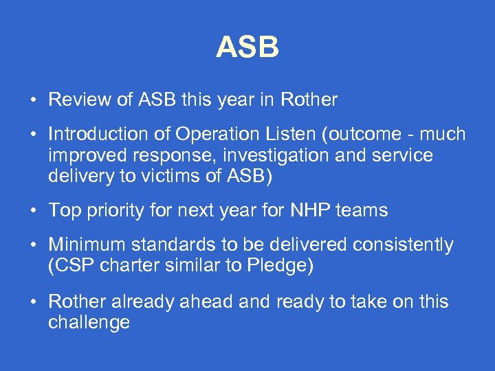 ASB • Review of ASB this year in Rother • Introduction of Operation Listen